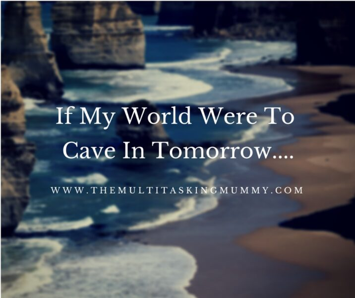 If My World Were To Cave In Tomorrow.... (2)