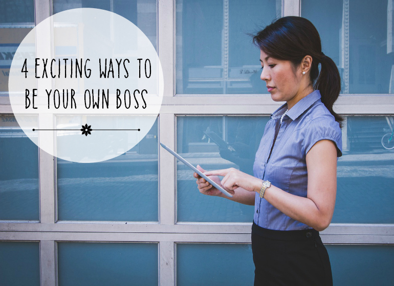 4 Exciting Ways To Be Your Own Boss PIN