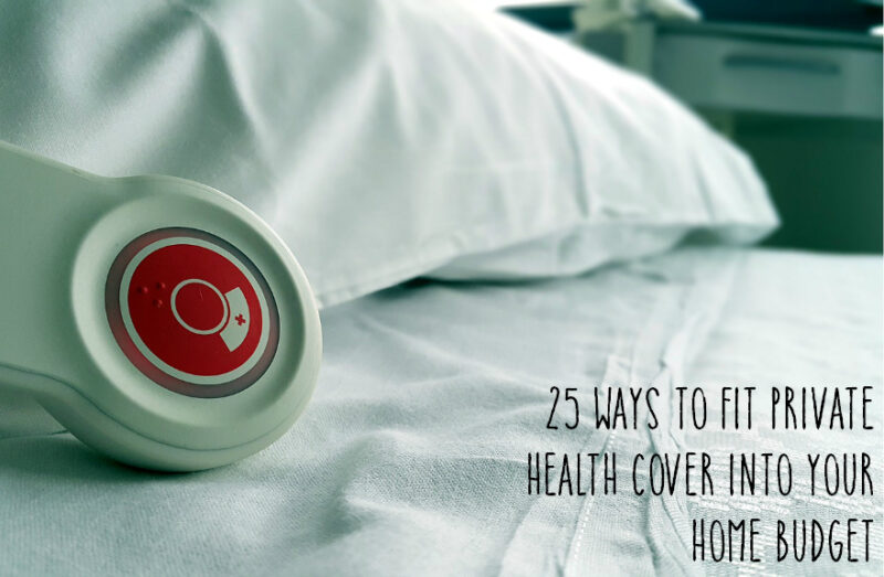 25 Ways To Fit Private Health Cover into your Home Budget Main