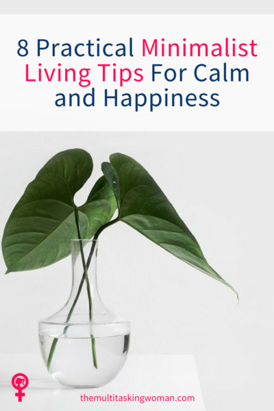8 Practical Minimalist Living Tips For Calm and Happiness