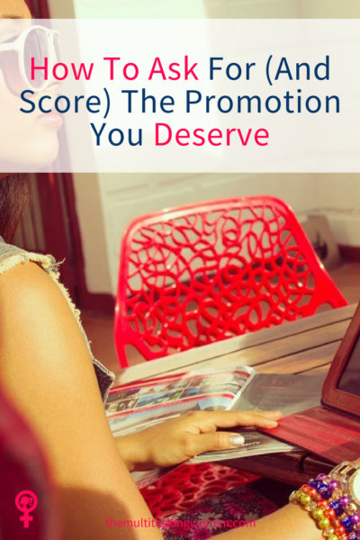 How To Ask For The Promotion You Deserve