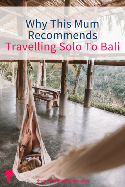 Why This Mum Recommends Travelling Solo To Bali
