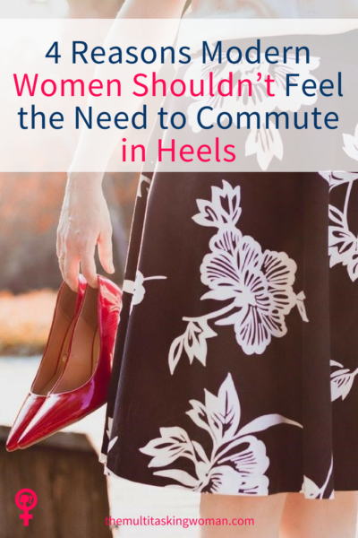 4 reasons modern women shouldn't feel the need to commute in heels
