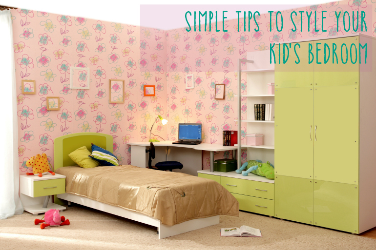 Simple Ideas to Style Your Kid's Bedroom