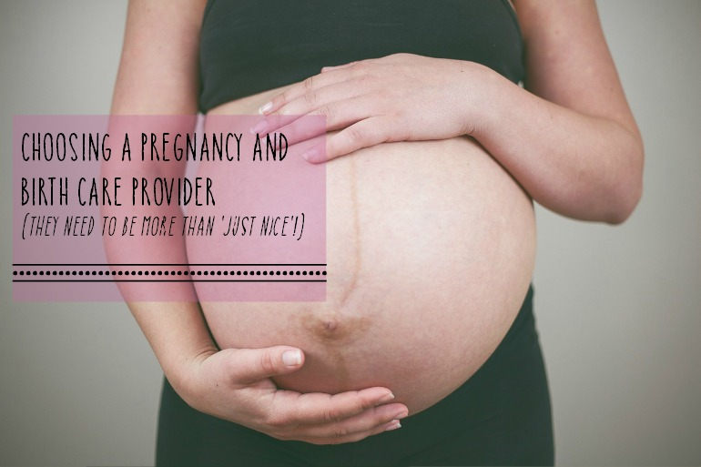 choosing a pregnancy and birth care provider