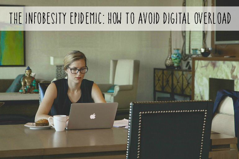 The Infobesity Epidemic How to avoid a digital overload