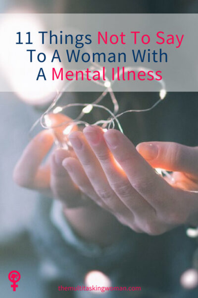 11 Things not to say to a woman with a mental illness