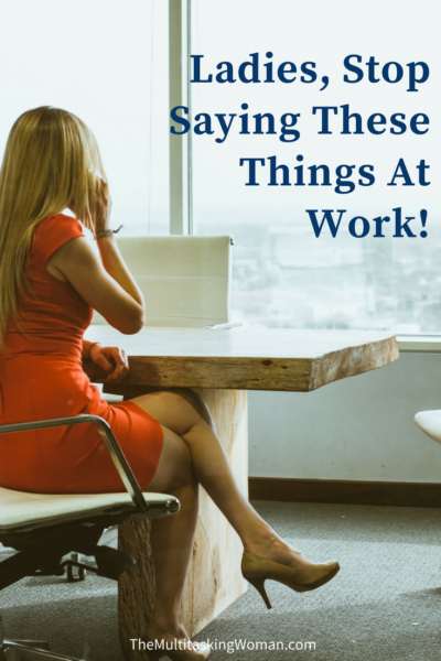 Stop saying these things at work