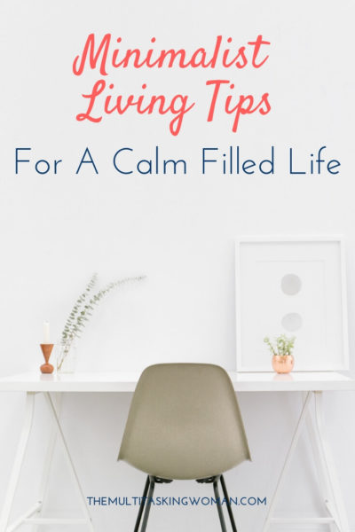 Minimalist Living Tips For A Calm Filled Life