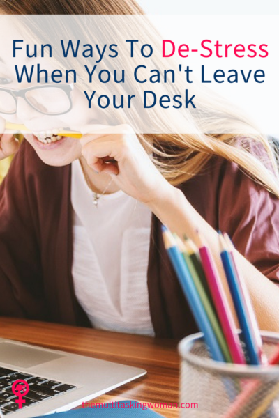 fun ways to destress when you can't leave your desk pin