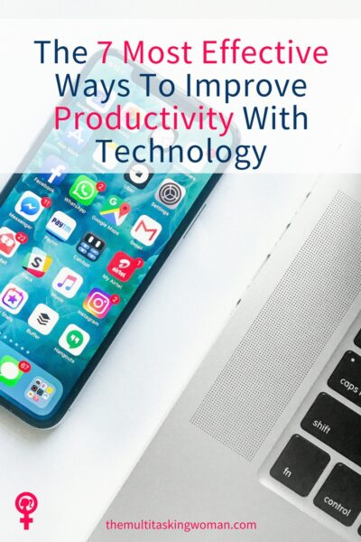 The 7 Most Effective Ways To Improve Productivity With Technology