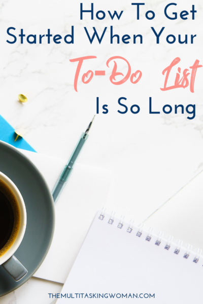 How to get started when your to do list is so long