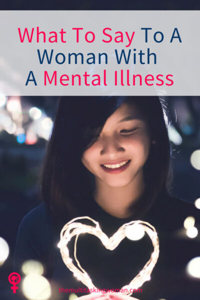 What to say to a woman with a mental illness