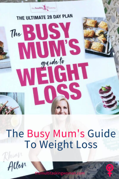 The Busy Mum's Guide to Weight Loss