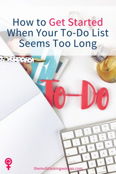 How to get started when your to-do list seems too long