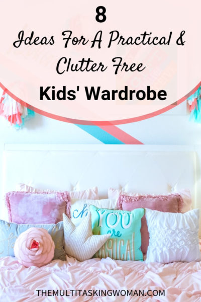 8 Ideas For a Practical and Clutter Free Kids' Wardrobe