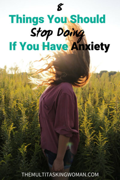 8 Things you should stop doing if you have anxiety