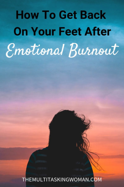 How To Get Back On Your Feet After Emotional Burnout