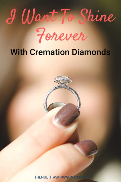I want to shine forever with cremation diamonds