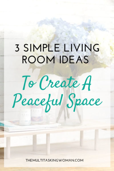 3 Simple living room ideas to create a peaceful space