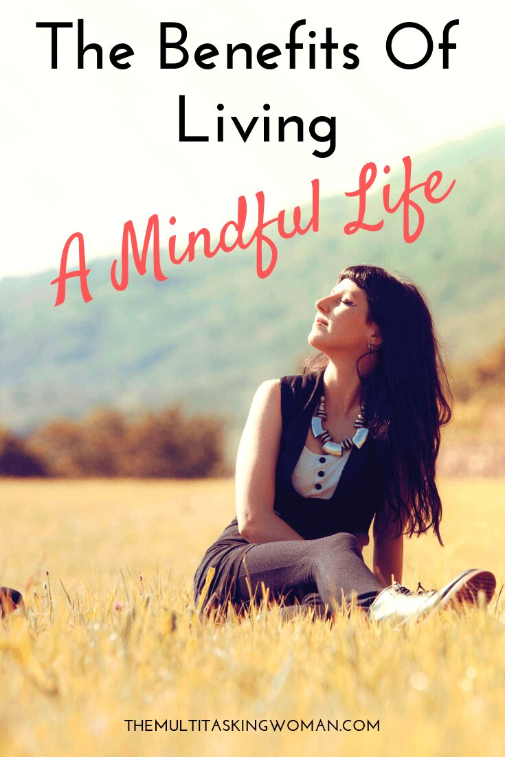 Benefits of living a mindful life