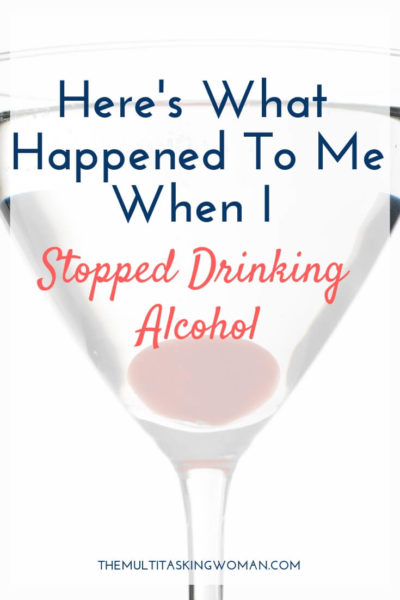 Here's what happened to me when I stopped drinking alcohol