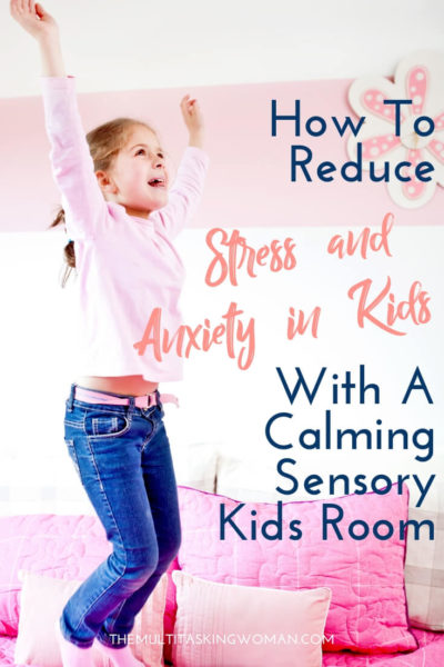 How to reduce stress and anxiety in kids with a calming sensory kids room