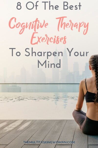 8 of the Best Cognitive Therapy Exercises To Sharpen Your Mind