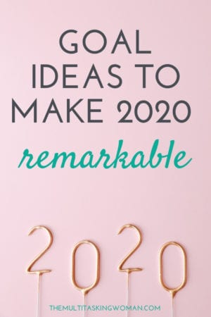 Goal Ideas To Make 2020 Remarkable