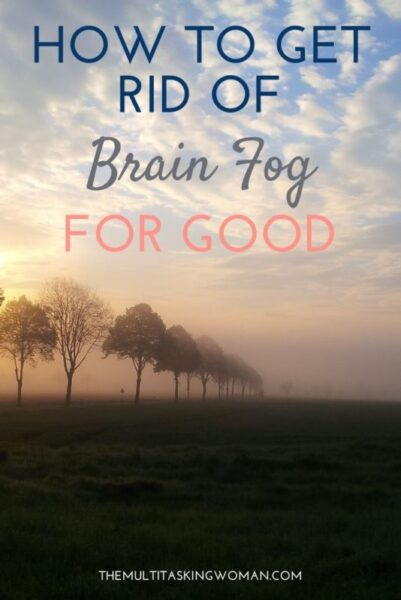 How to get rid of brain fog for good