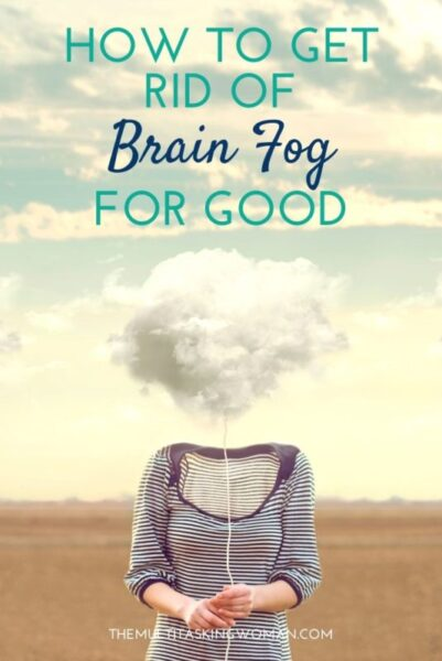 How to get rid of brain fog for good pin