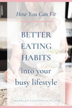 How to fit better eating habits into your busy lifestyle