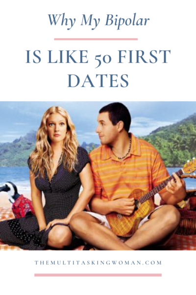 bipolar and 50 first dates