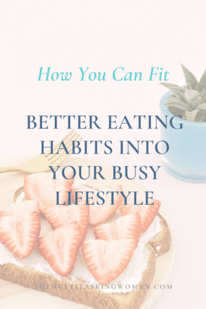 How to fit better eating habits into your hectic lifestyle