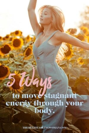 5 ways to move stagnant energy through your body