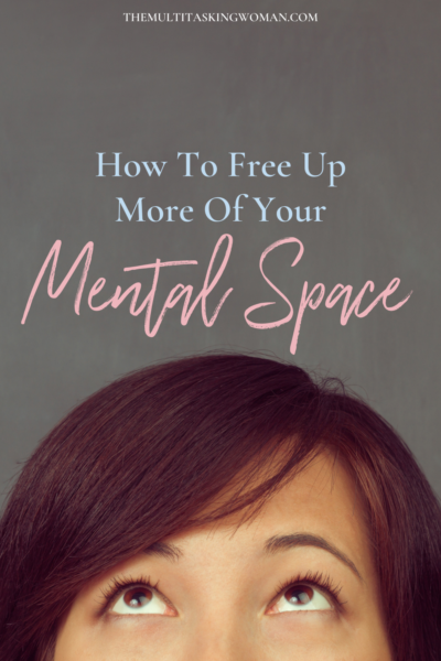 How to free up mental space