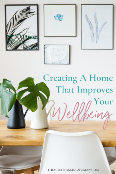 Creating a home that improves your wellbeing