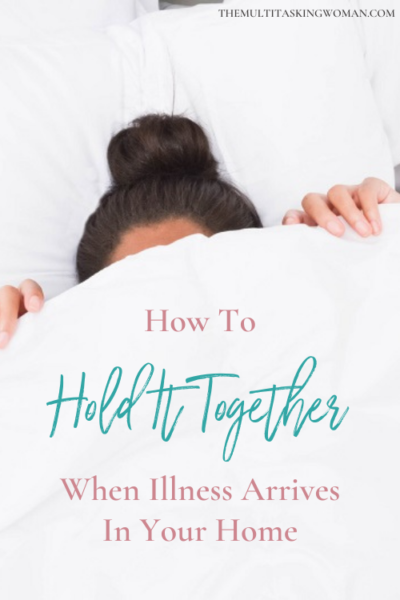 How to hold it together when illness arrives in your home