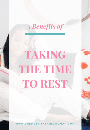 5 benefits of taking the time to rest
